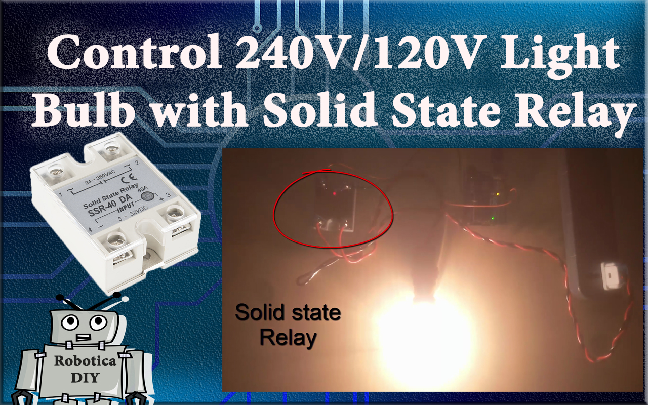 How to use solid state relay to control 240V/120v with 5v Arduino.